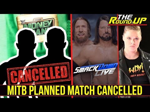 BIG PLANNED MATCH CANCELLED FOR #WWEMITB, Star Turning Heel Again?, RAW Team 'DEMOTED' -The Round Up