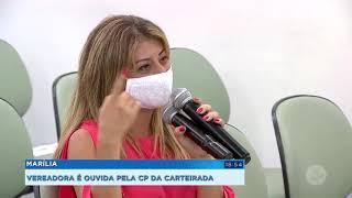 Vereadora Daniela é ouvida durante CP da carteirada  em Marília