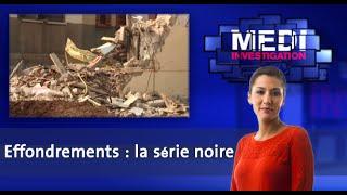 Medi Investigation : Effondrements : la série noire