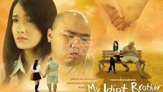 My Idiot Brother ( 2016 ) - Film Indonesia Terbaru 2016 Full Movie