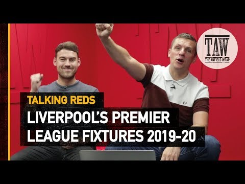Liverpool's Premier League Fixtures 2019-20  | Talking Reds