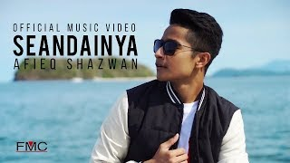 Afieq Shazwan - Seandainya (  Official Music Video )