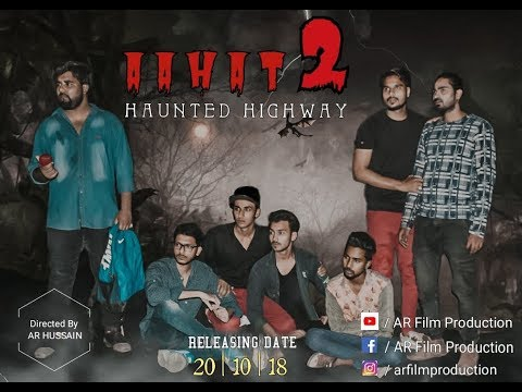Aahat 2 - Haunted Highway || Full Movie Out|| Directed By - Ar Hussain