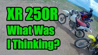 9. XR250R - What Was I Thinking?