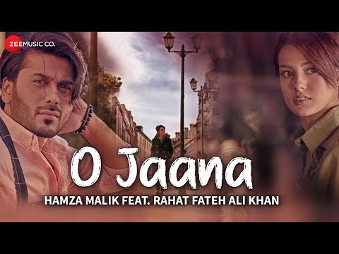 O Jaana - Music Video | Hamza Malik Feat. Rahat Fa