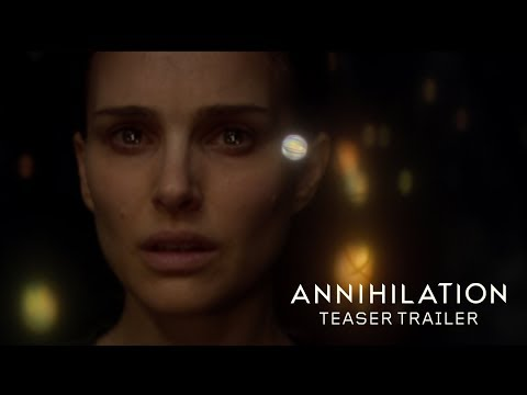 Annihilation Official Teaser Trailer