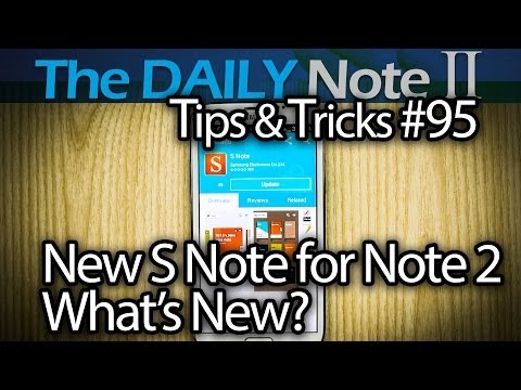Samsung Galaxy Note 2 Tips & Tricks Episode 95: New S Note Update, Whats New?