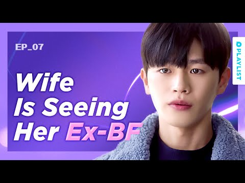 Dealing With BS From Your Wife's Ex | Ending again | EP.07 (Click CC for ENG sub)