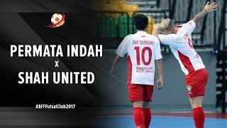 Video Permata Indah Futsal FC (IDN) (6) VS (3) Shah United FC (BRU) - AFF Futsal Club 2017 MP3, 3GP, MP4, WEBM, AVI, FLV Februari 2018