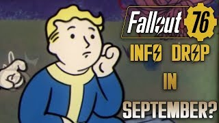 Is New FALLOUT 76 Gameplay/Info Coming Early September?!