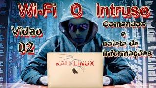 Wi-fi o Intruso (02) Comandos e coleta de informações