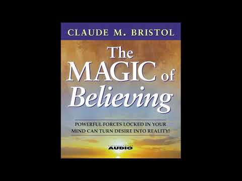 The Magic of Believing by Claude M. Bristol (Abridged Audiobook Read/Narrated by William Cane)