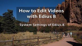 Edius 8 Tutorials - Lesson 3: System Settings of Edius 8