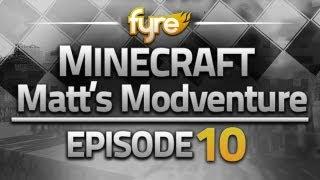 Minecraft : Matt's Modventure - Episode 10 : Finale