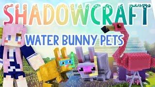Water Bunny Pets | Shadowcraft 2.0 | Ep.4