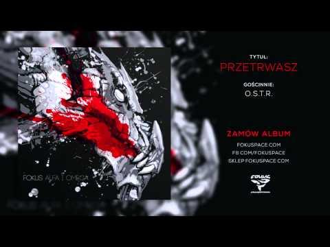 Tekst piosenki Fokus - Przetrwasz (feat. OSTR) po polsku