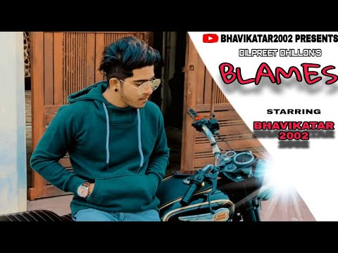 Blames (cover video) Dilpreet Dhillon    Bhavikatar2002 Film