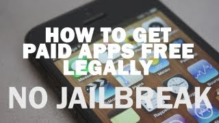 HOW TO GET PAID IPHONE IPOD IPAD APPS FOR FREE LEGALLY WITHOUT JAILBREAK