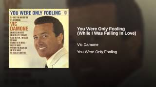 Provided to YouTube by Warner Music Group You Were Only Fooling (While I Was Falling In Love) · Vic Damone You Were Only Fooling ℗ 1965 Warner Bros. Records ...