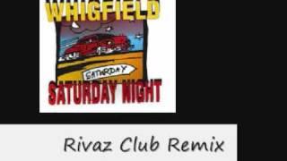 Whigfield - Saturday Night 2010 (Rivaz Club Remix)
