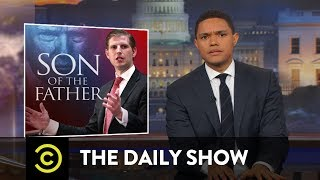 Video Why Is Eric Trump Like This?: The Daily Show MP3, 3GP, MP4, WEBM, AVI, FLV Juli 2018