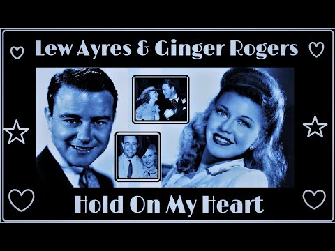 Lew Ayres & Ginger Rogers: Hold On My Heart