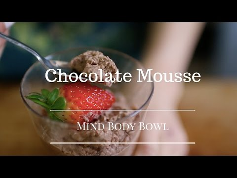 Dairy, Gluten and Refined Sugar Free Chocolate Mousse | Annie Clarke | Mind Body Bowl