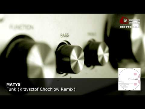 Matys - Funk (Krzysztof Chochlow Remix)