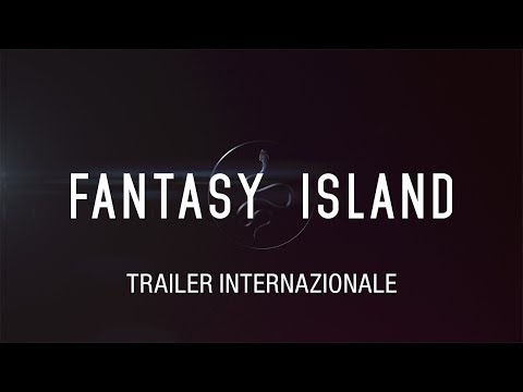 Preview Trailer Fantasy Island, trailer ufficiale italiano