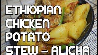 Ethiopian Mild Chicken&Potato Recipe - Doro Be Dinich Alicha Amharic