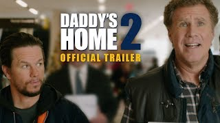 Nonton Daddy's Home 2 | Official Trailer | Paramount Pictures UK Film Subtitle Indonesia Streaming Movie Download