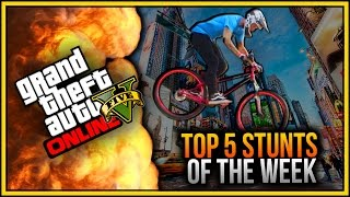 GTA 5 TOP 5 STUNTS OF THE WEEK (GTA 5 ONLINE)