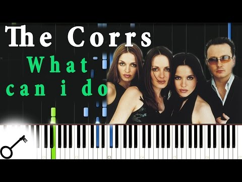 The Corrs - What Can I Do [Piano Tutorial] Synthesia | Passkeypiano