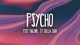Video Post Malone - Psycho (Lyrics) ft. Ty Dolla $ign MP3, 3GP, MP4, WEBM, AVI, FLV Agustus 2018