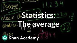 Statistics: The average | Descriptive statistics | Probability and Statistics | Khan Academy