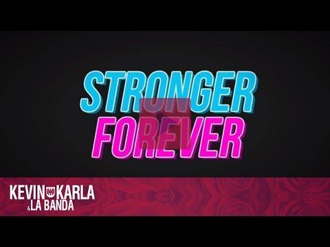 Stronger Forever – Kevin Karla & La Banda (Lyric Video)