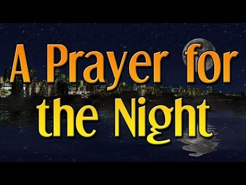 Evening Prayer - A Night Time Prayer Before Going to Bed - Bedtime Prayer