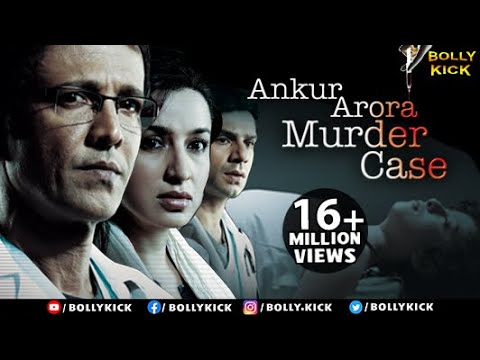 Ankur Arora Murder Case Full Movie | Hindi Movies 2019 Full Movie | Kay Kay Menon | Tisca Chopra