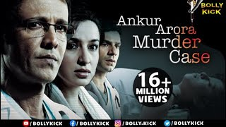 Ankur Arora Murder Case - Hindi Full Movie