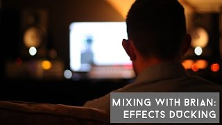 Mixing With Brian: Effects Ducking