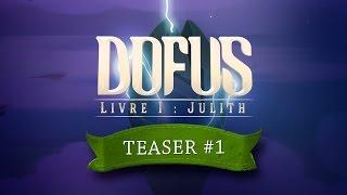 DOFUS - Livre I : Julith - Teaser #1