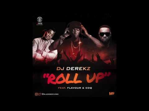 """DJ Derekz ft Flavour & CDQ- """"ROLL UP"""""""
