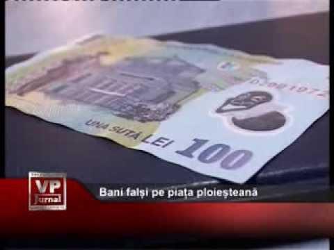 Bani falși pe piața ploieșteană