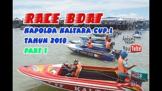 Video RACE BOAT KAPOLDA KALTARA CUP I 2018 PART 1 MP3, 3GP, MP4, WEBM, AVI, FLV Agustus 2018