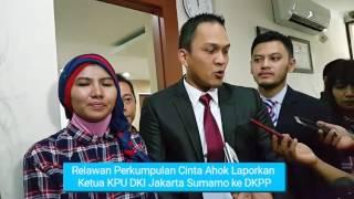 Relawan Ahok Laporkan Ketua KPU DKI ke DKPP (Sita)