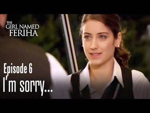 Im sorry... - The Girl Named Feriha Episode 6
