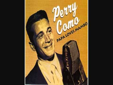 Papa Loves Mambo (1954) (Song) by Perry Como