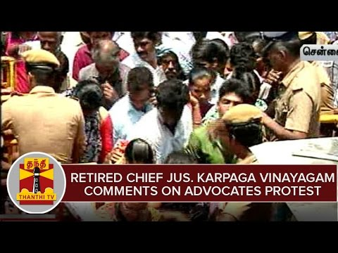 Retired-Chief-Justice-Karpaga-Vinayagam-comments-on-Advocate-Protest-held-in-Chennai-Thanthi-TV