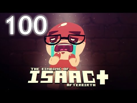 The Binding of Isaac: AFTERBIRTH+ - Northernlion Plays - Episode 100 [Exalted] (видео)