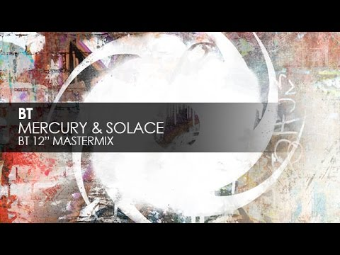BT - Mercury & Solace